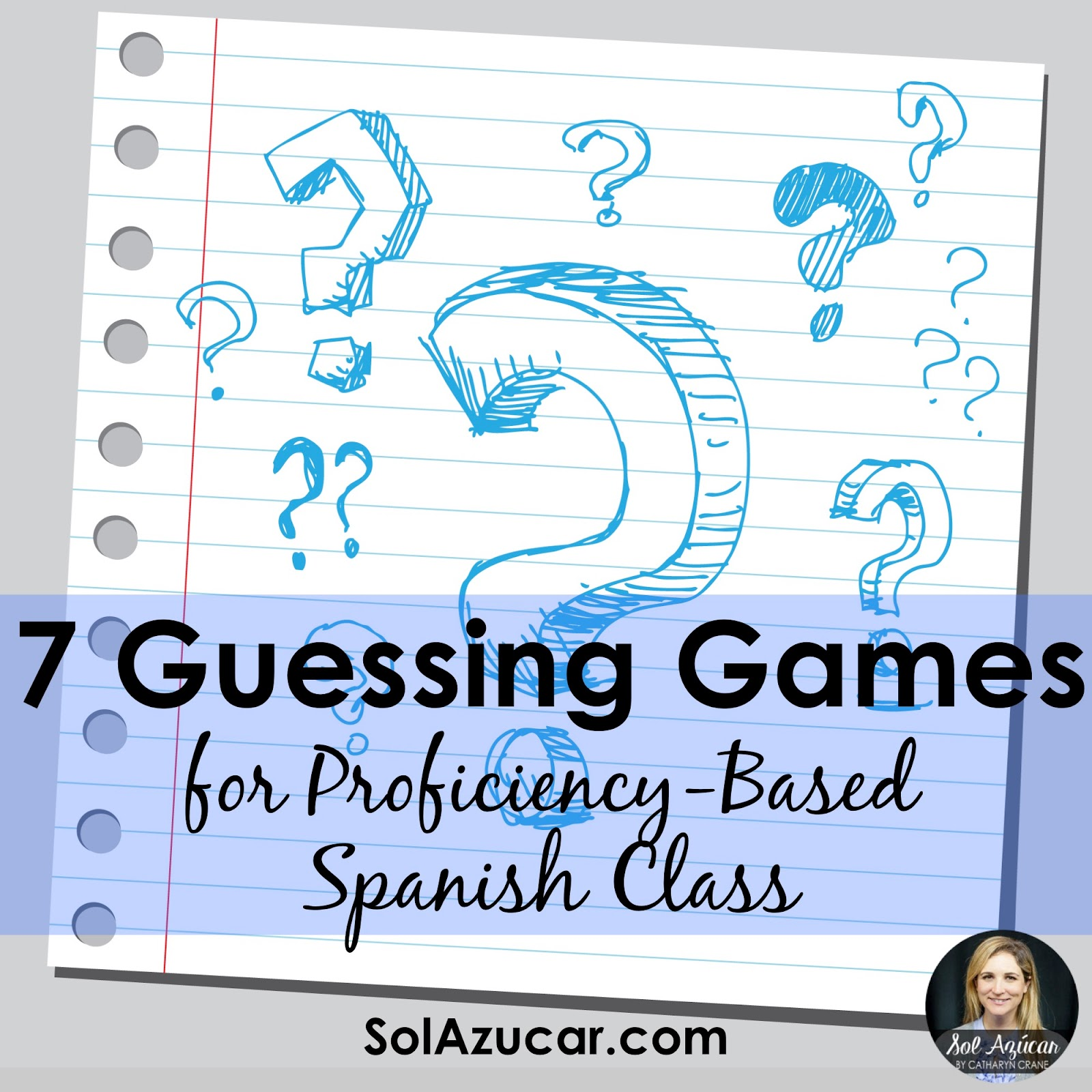 7 Guessing Games for Spanish Class | Sol Azúcar by Catharyn Crane