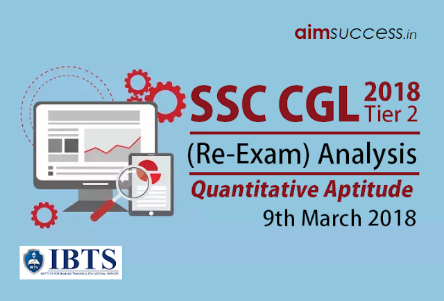 SSC CGL Tier 2 Quantitative Aptitude (Re-exam) Analysis 9 March 2018