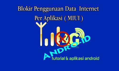 Membatasi Penggunaan Data Intenet Pada Rom MIUI