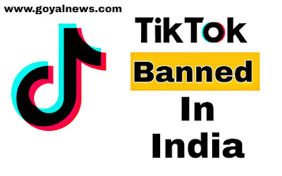 Tik Tok Banned In India #goyalnews
