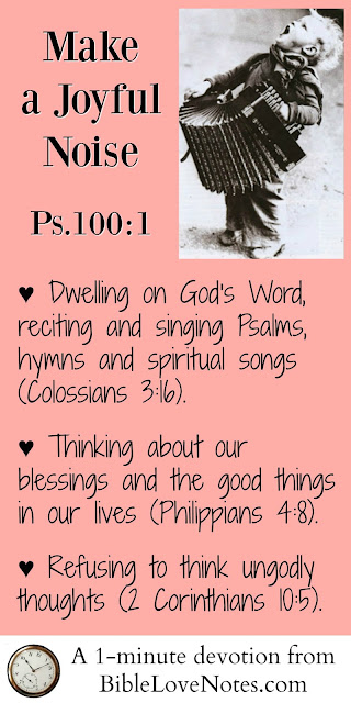 Make a joyful noise, Psalm 100:1