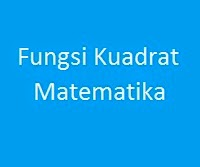 Contoh Soal Fungsi Kuadrat Matematika SMA