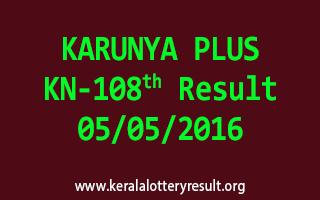 KARUNYA PLUS KN 108 Lottery Result 5-5-2016