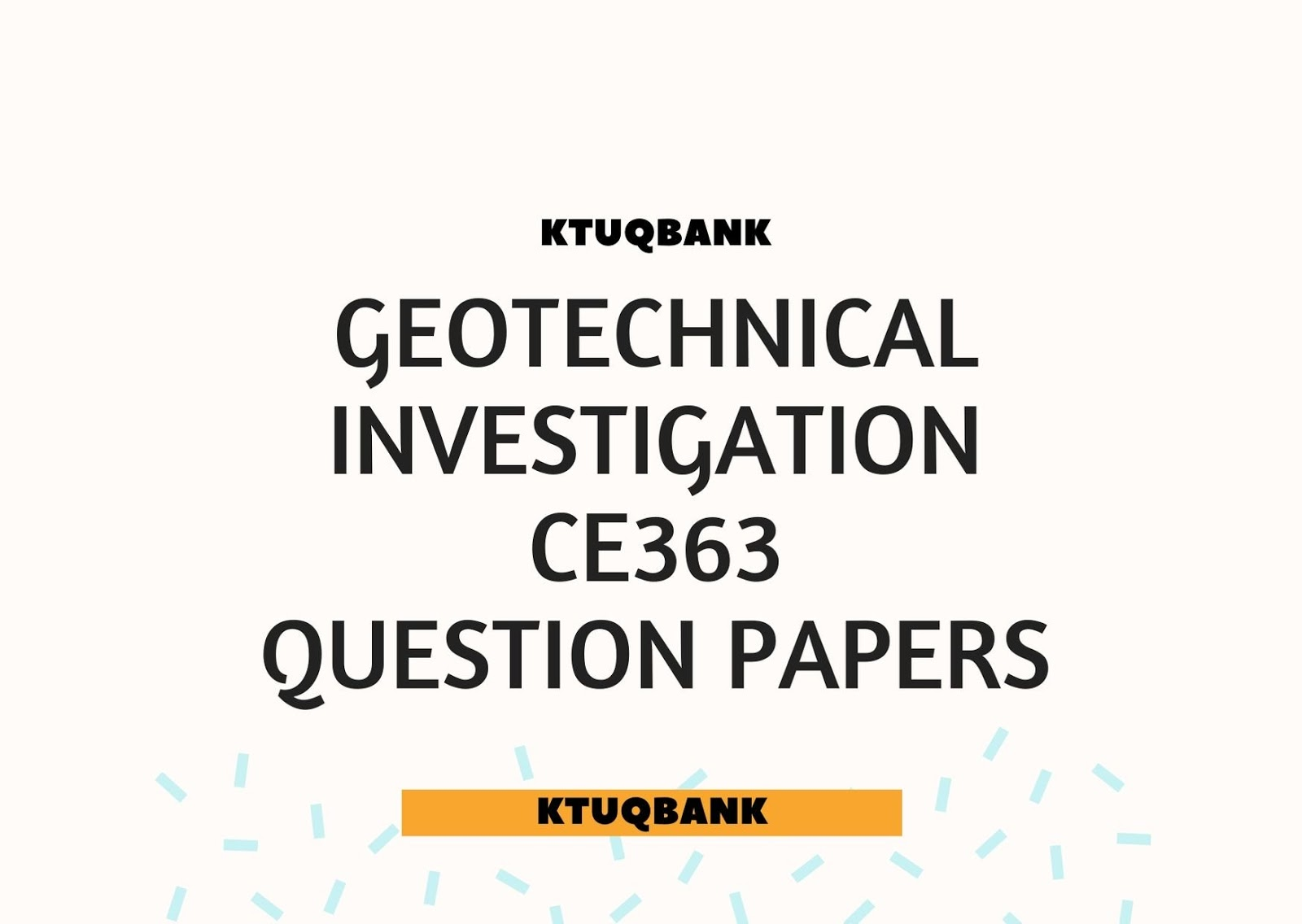Geotechnical Investigation | CE363 | Question Papers (2015 batch)