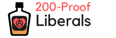 200-Proof Liberals
