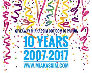 GIVEAWAY MIAKASSIM DOT COM 10 TAHUN, SABAHAN BLOGGER,BLOGGER,