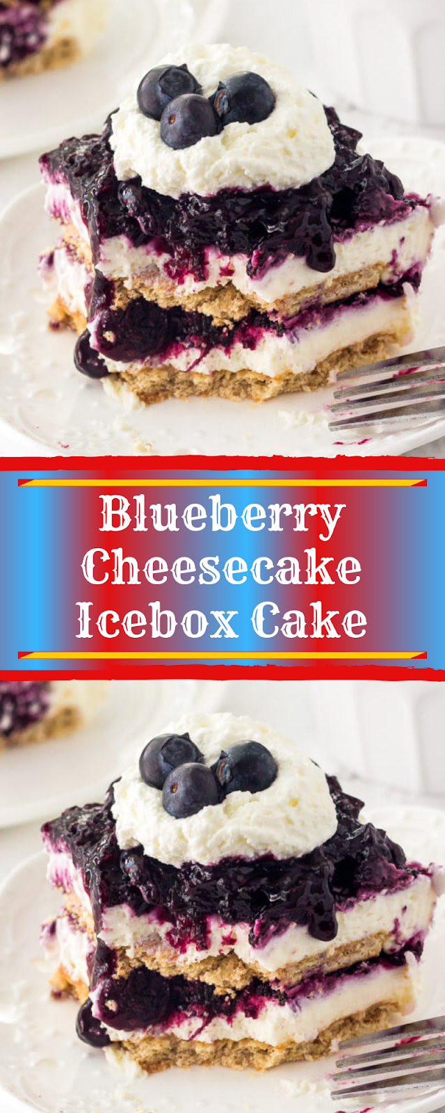 Blueberry Cheesecake Icebox Cake