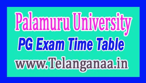Palamuru University PU PG 1st & 3rd Sem Time Table 2016-17 Regular Exams