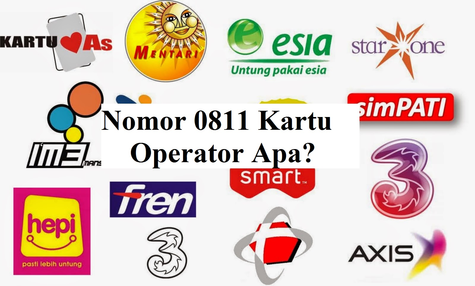 Nomor 0811 Kartu Operator Apa dan Daerah Mana?