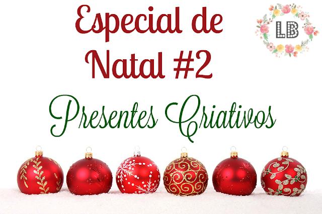 especial de natal, presentes criativos