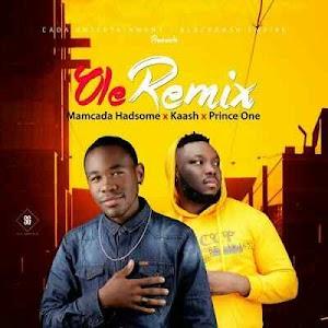 Download Mp3 | Mamcada Had some ft Kaash x Prince One - Ole Remix
