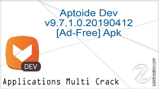 Aptoide Dev v9.7.1.0.20190412 [Ad-Free] Apk    |  17,5 MB