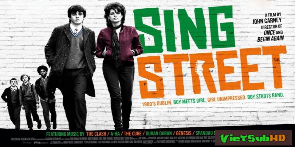 Phim Ban nhạc đường phố VietSub HD | Sing Street 2016