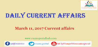 Current affairs : March 11th, 2017 for all competitive exams