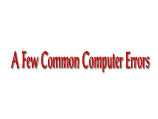 A Few Common Computer Errors