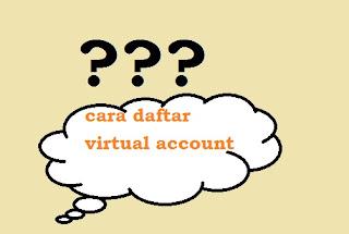 Harus daftar dulu baru bisa pakai virtual account?