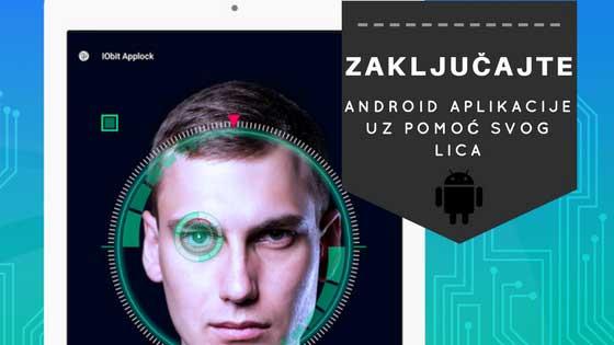 Kako zaključati android aplikacije pomoću svog lica?