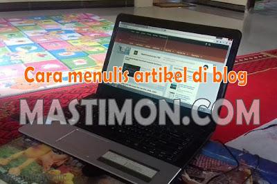 Cara membuat tulisan artikel di mastimon.com dan dapatkan Jutaan Rupiah