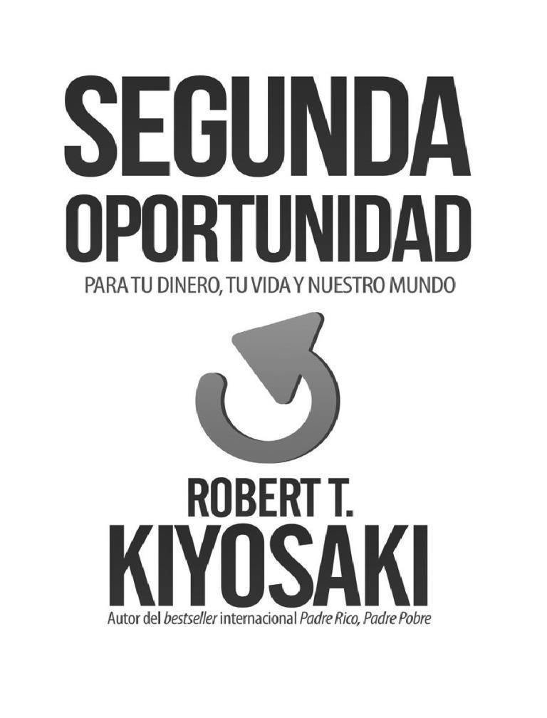 Segunda oportunidad – Robert T. Kiyosaki