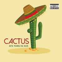 Lirik Lagu Cactus Band Apa Yang Ku Ada
