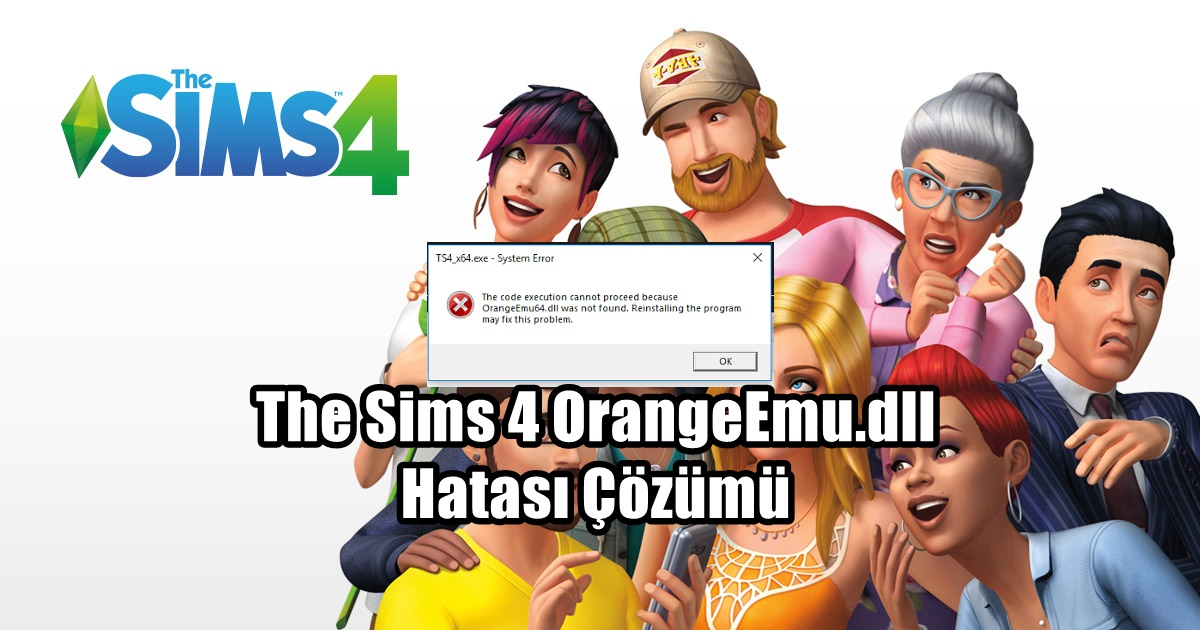 The Sims 4 OrangeEmu.dll Hatasi Cozumu