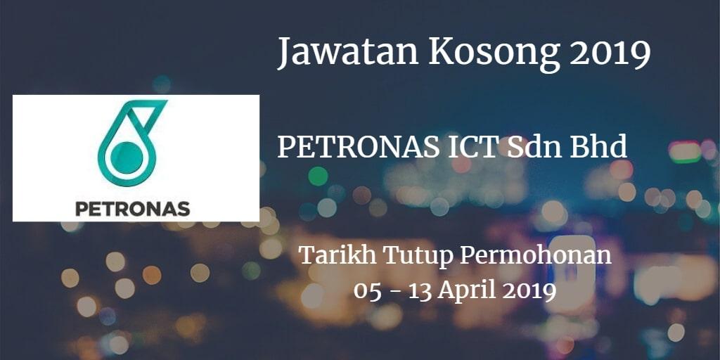 Jawatan Kosong PETRONAS ICT Sdn Bhd 05 - 13 April 2019