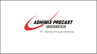Lowongan Kerja PT. Adhimix Precast Indonesia