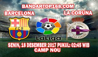 Prediksi Barcelona vs Deportivo La Coruna 18 Desember 2017