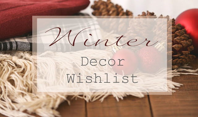 Winter Decor Wishlist