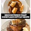 BRIOCHE FRENCH TOAST DISNEYLAND COPYCAT RECIPE