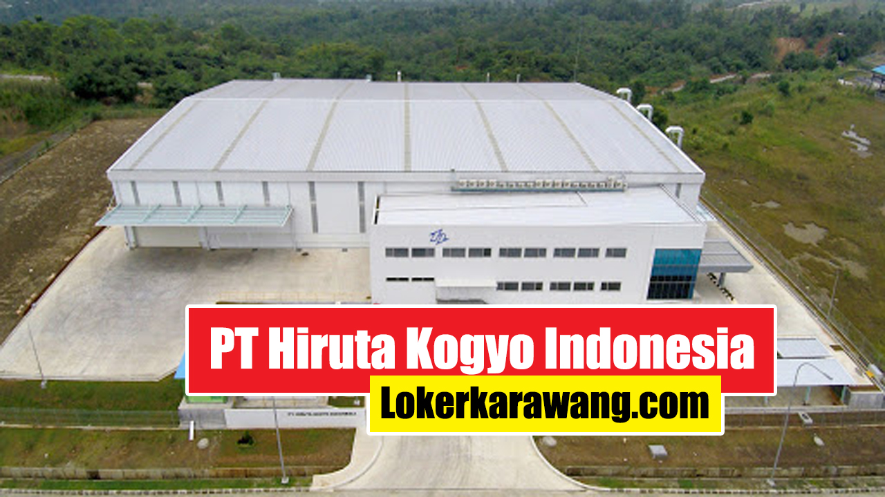 Lowongan Kerja PT. HIRUTA KOGYO INDONESIA