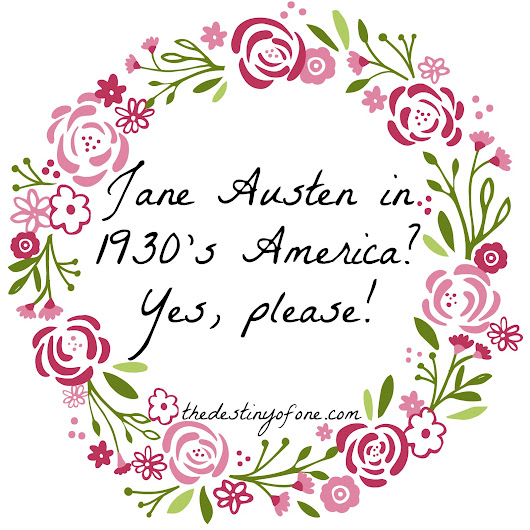 The Destiny of One: Jane Austen in 1930's America? Yes, please!
