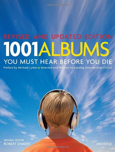 dce90e833 Robert Dimery, Editor - 1001 Albums You Must Hear Before You Die (2006)