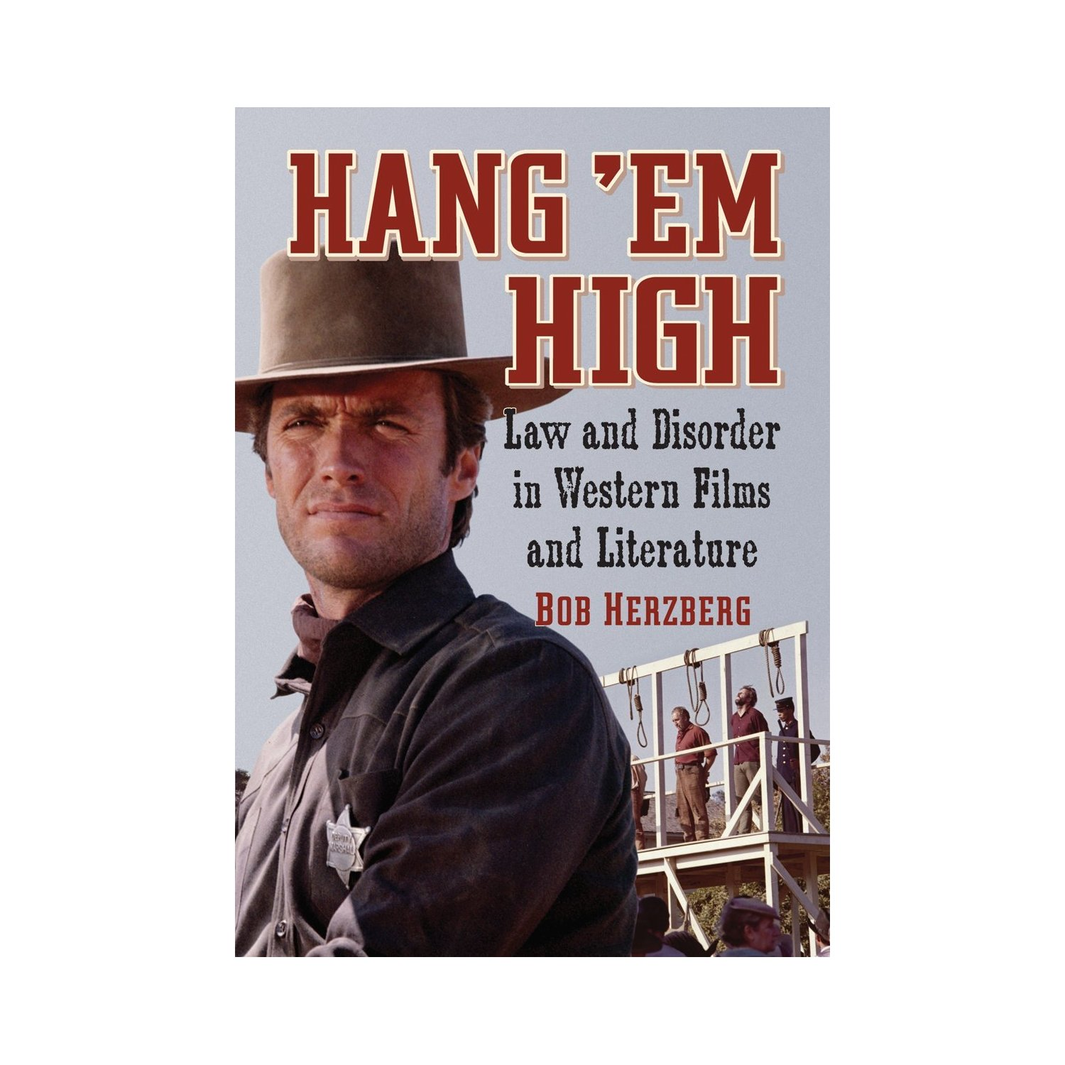 Western film: Law, Literature & Film. Bob Herzberg. Hang 'em high : law and  disorder ...