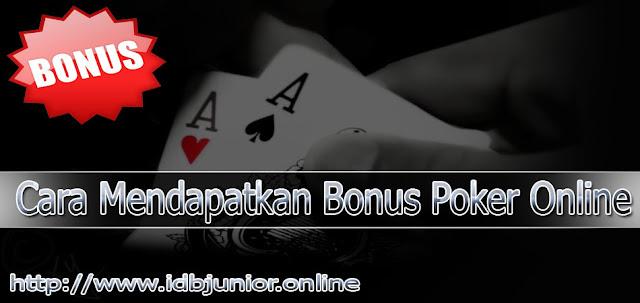 Cara Mendapatkan Bonus Poker Online