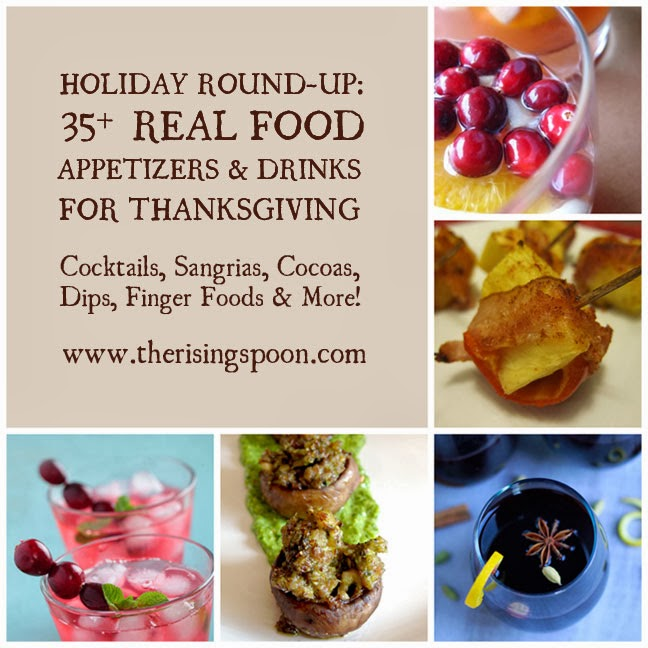 Holiday Round-Up: 35+ Real Food Appetizers & Drinks For Thanksgiving
