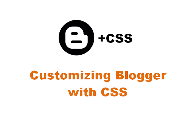 customizing blogger with css