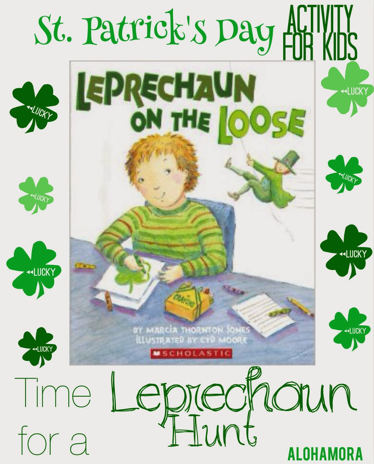 St. Patrick's Day lesson/fun activity for toddlers, preschoolers, and kindergartners.   Leprechaun on the loose... time for a leprechaun scavenger hunt.  Alohamora Open a Book http://alohamoraopenabook.blogspot.com/