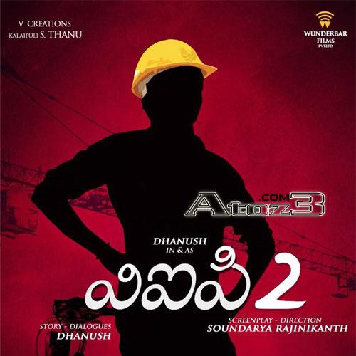 Dhanush Vip 2,Dhanush Vip 2 songs,Dhanush Vip 2 mp3