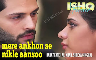 Mere Ankhon Se Nikle Ansoo : Ishq Forever