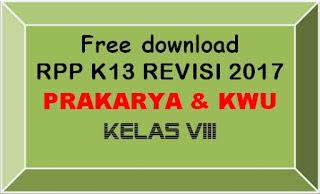 File Pendidikan FREE DOWNLOAD RPP PRAKARYA DAN KEWIRAUSAHAAN KELAS VIII SMP/MTs K-13 REVISI 2017 LENGKAP