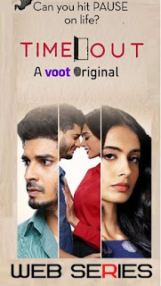 Time Out 2018 Season 1 (Complete) Hindi HDRip | 720p | 480p
