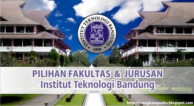Pilihan Fakultas dan Jurusan Institut Teknologi Bandung - ITB