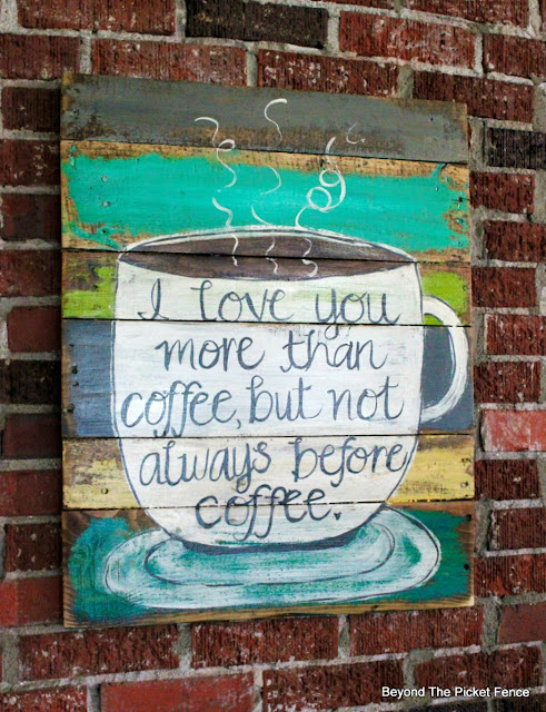 coffee sign, coffee saying, kitsch, kitchen decor, salvaged wood, pallets, chippy paint, http://bec4-beyondthepicketfence.blogspot.com/2016/06/more-love-and-coffee-love.html