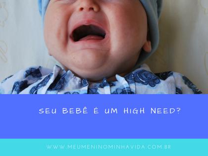 Seu bebê é um high need?