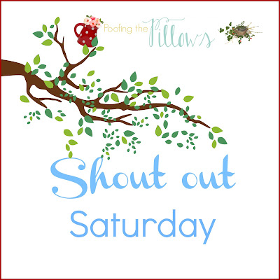 Shout Out Saturday at Poofing the Pillows. A time to recognize things that caught my eye on the web this week.