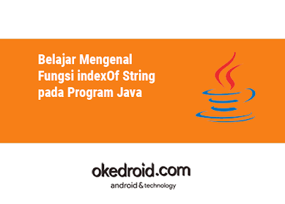 Contoh Program Fungsi Method indexOf() String Pada Java
