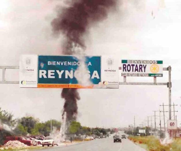 Retan al gobernador; Aterran a Reynosa con tiroteos y barricadas de fuego