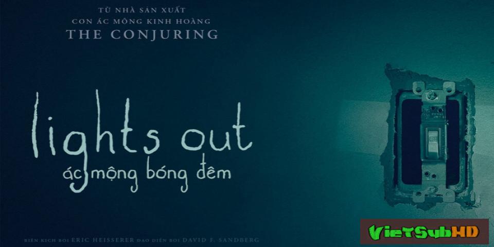 Phim Ác Mộng Bóng Đêm VietSub HD | Lights Out 2016