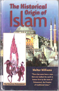 The Historical Origin of Islam by Walter Williams